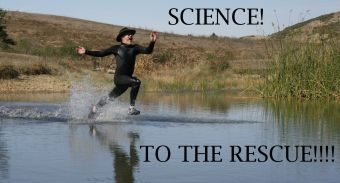 science to the rescue